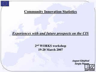 Community Innovation Statistics      Experiences with and future prospects on the CIS   2nd WORKS workshop  19-20 March