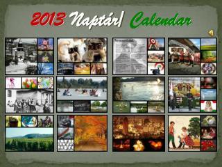 2013  Naptár/  Calendar