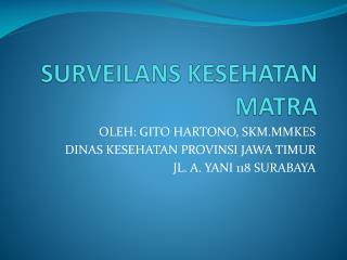 SURVEILANS KESEHATAN MATRA