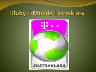 Kluby  T-Mobile  Ekstraklasy