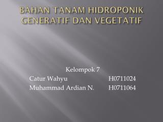 BAHAN TANAM HIDROPONIK GENERATIF DAN VEGETATIF