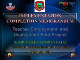 IMPLEMENTATION COMPLETION MEMORANDUM Teacher Employment  and Deployment Pilot Project