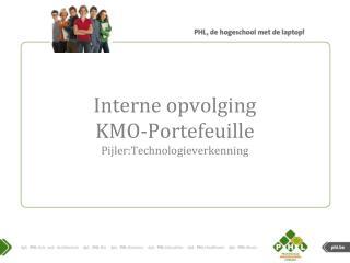 Interne  opvolging KMO- Portefeuille Pijler:Technologieverkenning