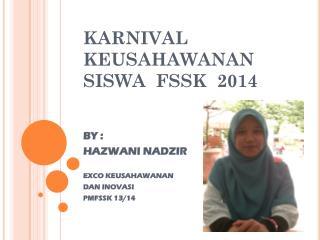 KARNIVAL KEUSAHAWANAN SISWA  FSSK  2014