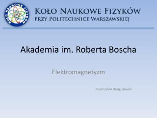 Akademia im. Roberta Boscha