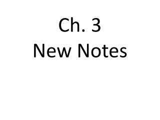 Ch. 3  New Notes