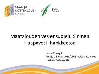 Laura Blomqvist  ProAgria Etelä-Suomi/MKN maisemapalvelut Ruokolahti 23.9.2013