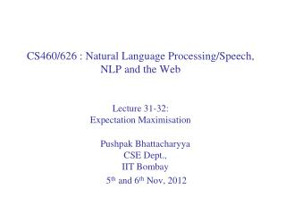 Pushpak Bhattacharyya CSE Dept.,  IIT  Bombay  5 th  and 6 th  Nov , 2012