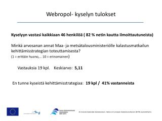 Webropol-  kyselyn tulokset