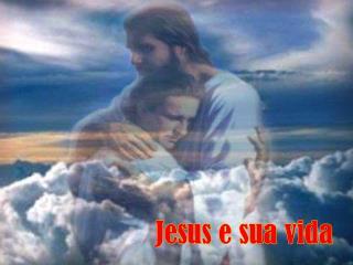 Jesus e sua vida