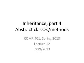 Inheritance, part 4 Abstract classes/methods