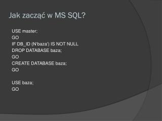 Jak zacząć w MS SQL?
