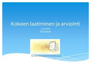 Kokeen laatiminen ja arviointi 11.3.2014 Tiia Karpin
