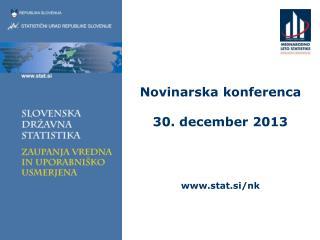 Novinarska konferenca 30. december 2013 stat.si/nk
