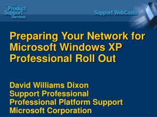 Preparing Your Network for Microsoft Windows XP Professional Roll Out