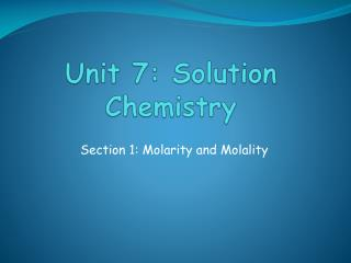 Unit  7:  Solution Chemistry