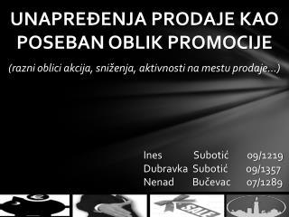 Ines              Subotić        09/1219 Dubravka  Subotić        09/1357
