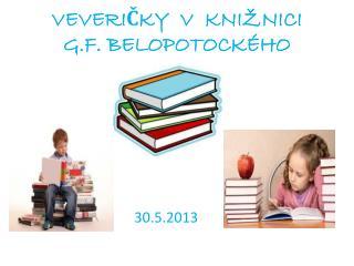 VEVERIČKY  V  KNIŽNICI G.F. BELOPOTOCKÉHO