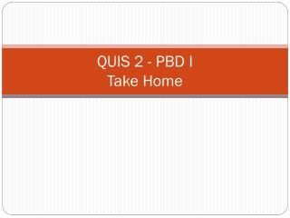 QUIS 2 - PBD I Take Home