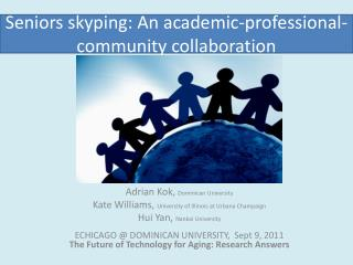 Seniors  skyping : An academic-professional-community collaboration