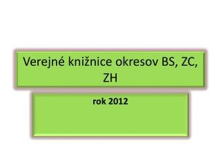 Verejné knižnice okresov BS, ZC, ZH