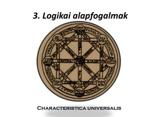 3. Logikai alapfogalmak