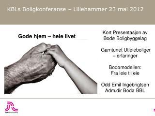 KBLs  Boligkonferanse – Lillehammer 23 mai 2012