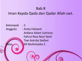 Bab 8 Iman Kepda Qada dan Qadar Allah swt.