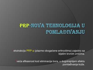 PRP -nova tehnologija u pomlađivanju
