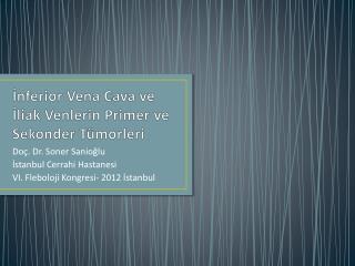 İnferior Vena Cava ve İliak Venlerin Primer ve Sekonder Tümorleri