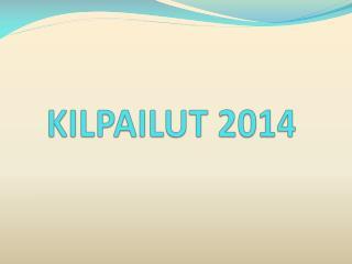 KILPAILUT 2014