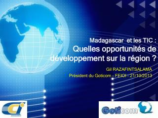 Madagascar  et les TIC :  Quelles opportunités de  développement sur la région?