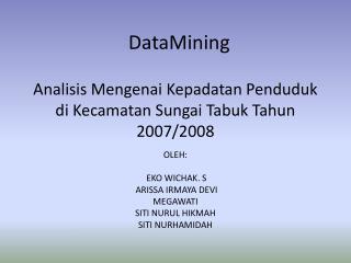 Analisis Mengenai Kepadatan Penduduk di Kecamatan  Sungai  Tabuk Tahun  2007/2008