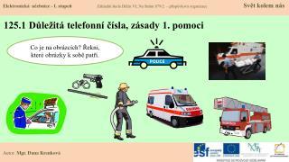 125.1 Důležitá telefonní čísla, zásady 1. pomoci