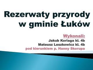 Rezerwaty przyrody  w gminie Łuków
