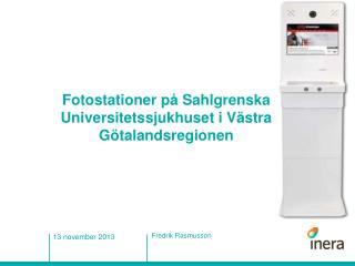 Fotostationer på Sahlgrenska Universitetssjukhuset i Västra Götalandsregionen