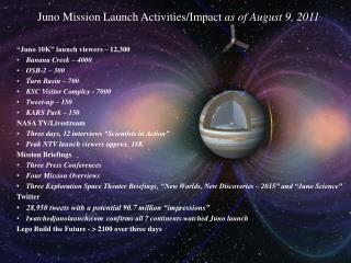 Juno Mission Launch Activities/Impact  as of August 9, 2011