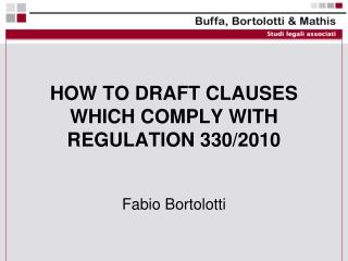 HOW TO DRAFT CLAUSES WHICH COMPLY WITH REGULATION 330