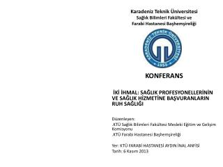 Karadeniz  Teknik Üniversitesi  Sağlık  Bilimleri  Fakültesi ve Farabi  Hastanesi  Başhemşireliği