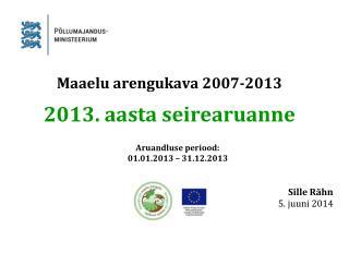 Maaelu arengukava 2007-2013 2013. aasta seirearuanne