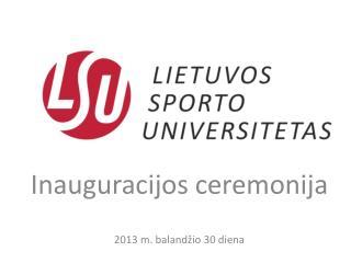 Inauguracijos ceremonija 2013 m. balandžio 30 diena
