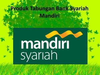 Produk  Tabungan  Bank Syariah Mandiri