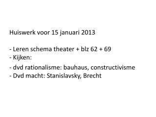 Huiswerk voor 15 januari 2013 - Leren schema theater +  blz  62 + 69 - Kijken: