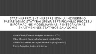 Gintaris Cinelis, Kauno technologijos universitetas (KTU);