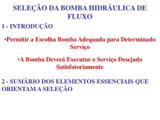SELEÇÃO DA BOMBA HIDRÁULICA DE FLUXO