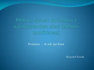 Mobilny system sprzedaży z wykorzystaniem sieci telefonii komórkowej