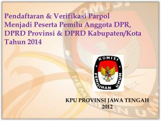 KPU PROVINSI JAWA TENGAH 2012
