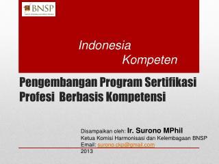 Pengembangan  Program  Sertifikasi Profesi B erbasis K ompetensi