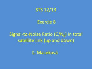 C/N –  Signal–to-Noise Ratio ( Kvalita príjmu )