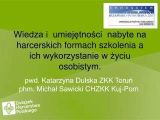 pwd. Katarzyna Dulska ZKK Toruń phm. Michał Sawicki CHZKK Kuj-Pom